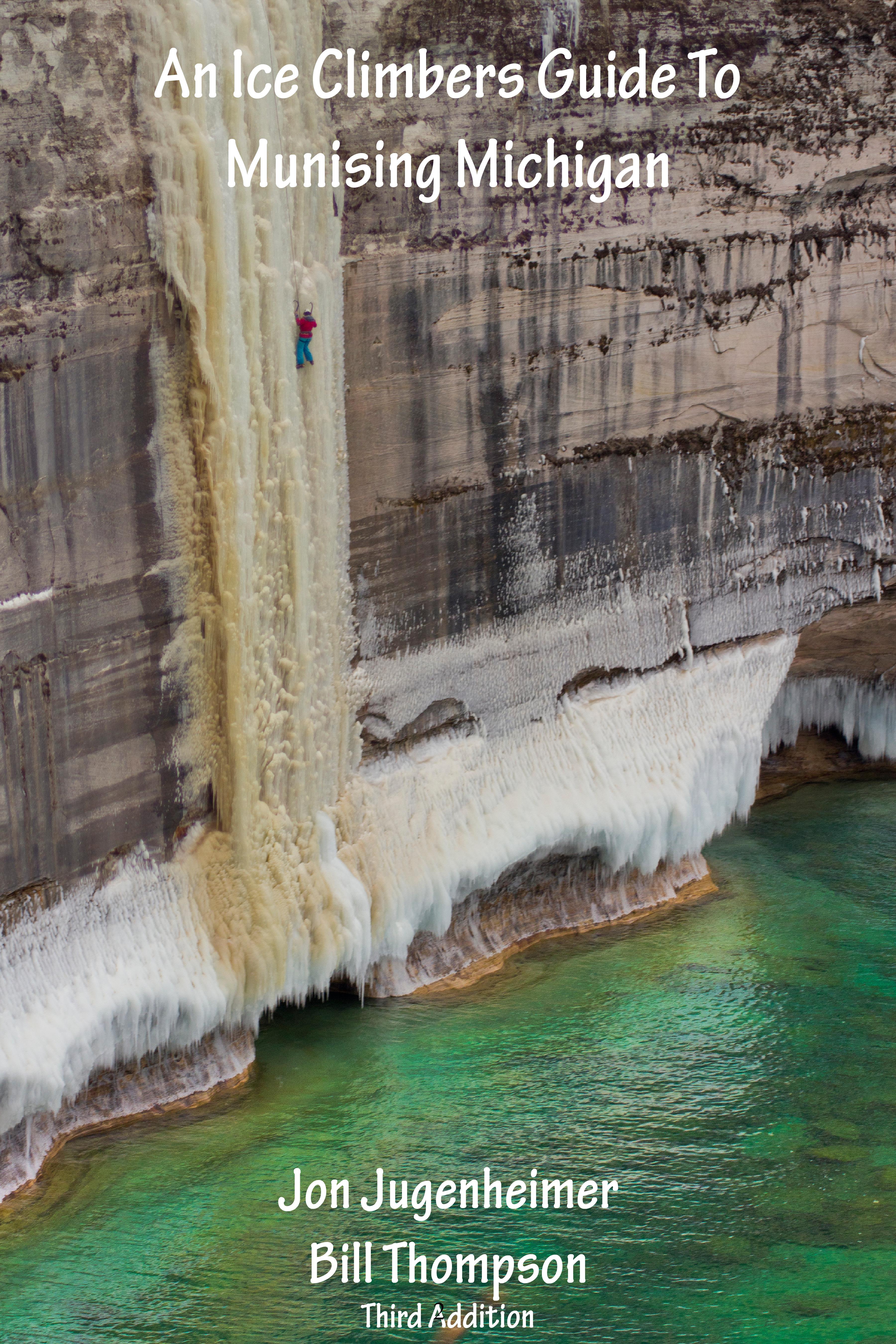 an ice climbers guide to munising michigan michigan